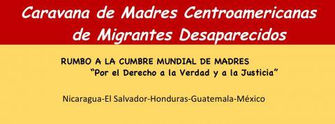 Caravana de Madres Centroamericanas de Migrantes Desaparecidos